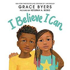 30 Awesome Picture Books Uplifting Black Kids with Natural Hair I Believe I can by Grace Byers and Illustrated by Keturah A. Believe, New York Times, Black Children's Books, Afro, Affirmations, Free Epub, Free Ebooks, Social Themes, Reading At Home