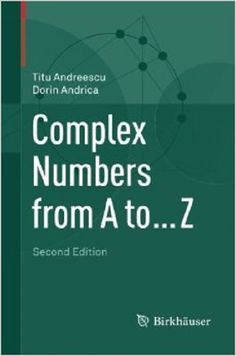 Complex numbers from A to ... Z / Titu Andreescu, Dorin Andrica