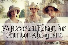 Here is a list of Young Adult Historical Fiction for fans of the BBC series, Downton Abbey (posted by YA Book Blogger, Lisa Parkin.)