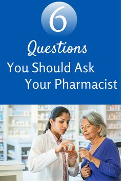 Questions you should ask your pharmacist