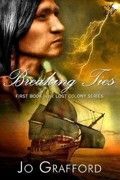 Breaking Ties (Lost Colony Series Book 1) by Jo Grafford, http://www.amazon.com/dp/B00FYIYM7A/ref=cm_sw_r_pi_dp_lE3yub1GDVVP1
