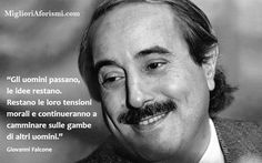 Giovanni Falcone - Frasi e Aforismi Special People, Good People, Amazing People, Mafia, Giovanni Falcone, Phrases About Life, Italian Quotes, Robin Williams, Always Remember