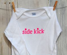 A personal favorite from my Etsy shop https://www.etsy.com/listing/250447095/baby-onesie-cute-side-kick-new-baby