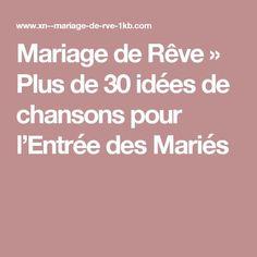 Mariage de Rêve » Plus de 30 idées de chansons pour l'Entrée des Mariés
