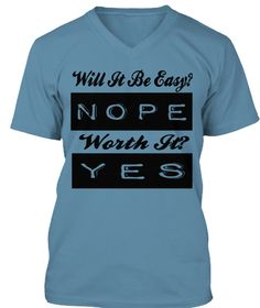 Will It Be Easy? Nope Worth It? Yes Steel Blue T-Shirt. father day gifts, fathers day, fathers day gift ideas, fathers day mug, 1st fathers day gifts, #fatherday, #father, #fathersday2017, Fathers Day Shirt, Happy Fathers Day, papa shirts, best papa shirts, #happyfathersday, #fatherday, #dad, #papa, #daddy, super dad t shirt,  best dad shirt, dad shirts, new dad shirts, step dad shirt, funny dad shirts, step dad shirt, #grandfather, #grandpa, #stepdad, #step, #baba