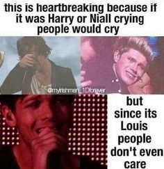 #RealDirectionersLoveLouis I'm tired of all the hate he gets. I mean enough is enough already. If you don't like Louis then you don't like one direction. Without it wouldn't be the same. If you where in Louis' shoes wouldn't you start to get tired of all this nonsense. Having to worry about dating Eleanor because people think he's gay. People invading your privacy all the time. Not getting much time to relax and enjoy anything. Just give him a break! So just stop already. ~Adiah❤❤❤
