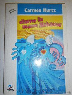 DAME LA MANO HABACUC CARMEN CURTZ Noguer 1º edición 1989
