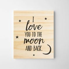 I Love You To The Moon And Back. Home Decor. Wooden Wall Art, Wooden Walls, Wooden Signs, Nursery Signs, Nursery Wall Art, Wall Banner, I Love You, My Love, Newborn Gifts