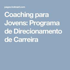 Coaching para Jovens: Programa de Direcionamento de Carreira