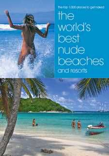 Some of the worlds top naturist beaches! Find out more at  http://www.naturist-holiday-guide.com/nudebeaches.html