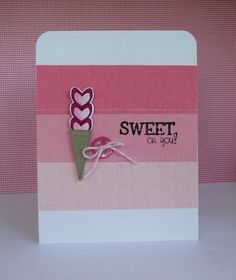 """A card I created using the YNS stamp set """"Sweet on You""""."""