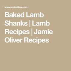 Baked Lamb Shanks | Lamb Recipes | Jamie Oliver Recipes