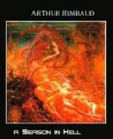 A Season in Hell by Arthur Rimbaud.  Estimated Reading Time: 43 minutes.