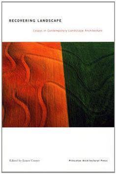 Recovering Landscape: Essays in Contemporary Landscape Architecture by James Corner http://www.amazon.com/dp/1568981791/ref=cm_sw_r_pi_dp_X0Dewb08X6AC0
