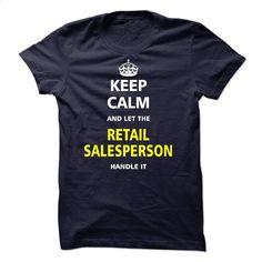 Let the RETAIL SALESPERSON T Shirt, Hoodie, Sweatshirts - custom tshirts #shirt #style