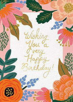 Celebrate your most important occasions with Rifle Paper Co.'s illustrated invitations and cards—including customizable wedding invitations and stationery, too. Happy Birthday Writing, Happy Birthday Wishes Cards, Birthday Cards For Her, Very Happy Birthday, Happy Birthday Images, Birthday Photos, Sister Birthday, Birthday Card Online, Happy B Day
