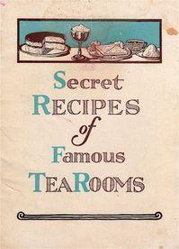 "Tea With Friends: ""Secret Recipes of Famous TeaRooms"""