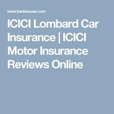ICICI Lombard Car Insurance | ICICI Motor Insurance Reviews Online