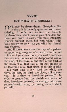Charles Baudelaire  Intoxicate yourself with art.