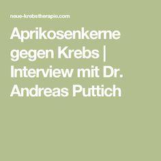 Aprikosenkerne gegen Krebs   Interview mit Dr. Andreas Puttich