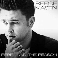 Reece Mastin - Rebel & The Reason Ep