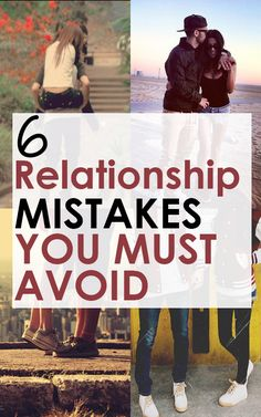 6 Common Mistakes Made in Relationships