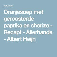 Oranjesoep met geroosterde paprika en chorizo - Recept - Allerhande - Albert Heijn