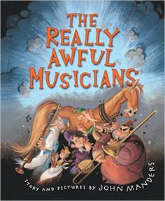 The Really Awful Musicians: John Manders: 9780547328201: Amazon.com: Books