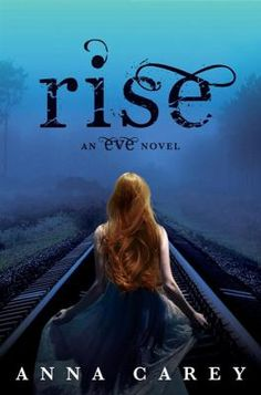 Rise by Anna Carey. Part of the Eve Trilogy, Book #3. In the stunning conclusion to Anna Carey's thrilling dystopian trilogy, Eve has the fate of The New America in her hands. Sequel to 'Once.'