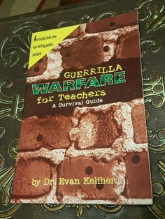 GUERRILLA WARFARE FOR TEACHERS: A Survival Guide by Evan Keliher (1996)