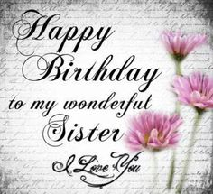 happy birthday sister \ happy birthday wishes ; happy birthday wishes for a friend ; happy birthday wishes for him ; Birthday Wishes For Sister, Birthday Blessings, Birthday Wishes Cards, Birthday Messages, Happy Bday Sister, Sister Birthday Message, Happy Birthday Beautiful Sister, Happy Birthday Pictures, Happy Birthday Quotes