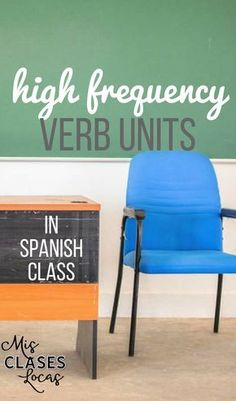 How to use High Frequency Verb Units in Spanish class & French class - Super 7 & Sweet 16 - Mis Clases Locas Spanish Phrases, Spanish 1, Spanish Words, Learn Spanish, Spanish Grammar, Spanish Sayings, Spanish Numbers, Learn French, Spanish Pronunciation