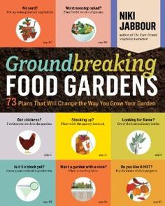 Groundbreaking Food Gardens: 73 Plans That Will Change the Way You Grow Your Garden [Paperback]