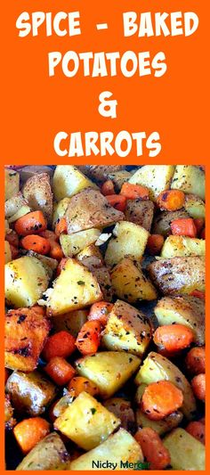 Spiced - Oven Baked Potatoes Baby Carrots. A popular family recipe and very flexible with the flavors and ingredients.   Lovefoodies.com