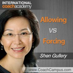 Powertool: Allowing vs. Forcing. #Diversity Coach Shen Gullery from Singapore explores the balance between allowing and forcing in a coaching relationship after evaluating the initial state of the client, the process and desired outcome. She also puts emphasis on the importance of  #commitment, responsibility and #accountability in achieving the goal.