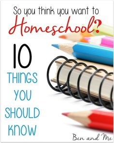 So you think you want to homeschool? I want to share with you some things that I wish I had known or that I quickly (or not so quickly) discovered. Things that have been helpful to me and I believe will be helpful for you as well.