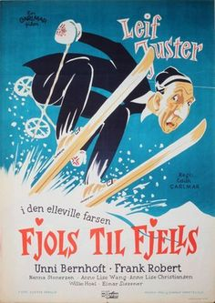 Poster for Fjols til fjells, a Norwegian comedy directed by Edith Carlmar and starring Lief Juster and Unni Bernhoft, released in Vintage Ski Posters, Vintage Ads, Art Deco Paintings, Original Movie Posters, Comedy Films, Europe, Illustrations And Posters, Norway, Nordic Skiing