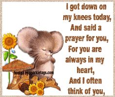 I said a prayer for you today ANGELA,for you are always in my heart,and I always think of you! I love you?❤️