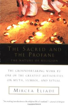 The Sacred and The Profane: The Nature of Religion by Mircea Eliade. Observes that while contemporary people believe their world is entirely profane, or secular, they still at times find themselves connected unconsciously to the memory of something sacred. It's this premise that both drives Eliade's exhaustive exploration of the sacred—as it has manifested in space, time, nature and the cosmos, and life itself—and buttresses his expansive view of the human experience.