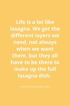 life is like lasagna quote Think Positive Quotes, Positive Vibes, Positive Characteristics, Great Meaning, Make Peace, Do You Feel, Human Nature, My Favorite Part, Reading Lists