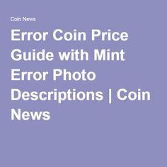 Error Coin Price Guide with Mint Error Photo Descriptions Valuable Coins, Coin Prices, Coins Worth Money, Error Coins, Coin Worth, Price Guide, Us Coins, Coin Collecting, Product Description