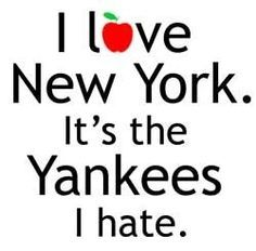 I love new york i just hate the yankees