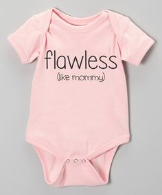 Loving this Pink 'Flawless Like Mommy' Bodysuit - Infant on #zulily! #zulilyfinds