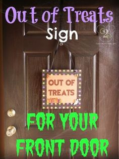 For Halloween, make this cute Out of Treats sign for your front door!  I know the norm is to turn off your porch light when you are out of candy, but I still get a lot of people ringing my doorbell and banging on my door late into the night.