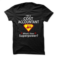 Cost Accountant  - SuperHero Theme 2015 - #tshirt rug #hoodie diy. ORDER NOW => https://www.sunfrog.com/No-Category/Cost-Accountant--SuperHero-Theme-2015.html?68278