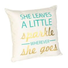 A Little Sparkle Reversible Accent Pillow.  This describes my daughter perfectly! She lights up a room!