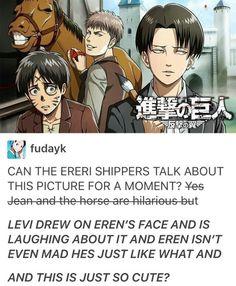 But jean and the horse<<<But Eren and Levi cx Attack On Titan Funny, Attack On Titan Ships, Attack On Titan Anime, Ereri, Mikasa, Aot Memes, Captain Levi, Levi X Eren, Titans Anime