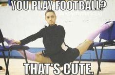 Haha a football player hurt himself the other day doing gymnastics...