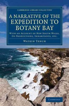 A Narrative of the Expedition to Botany Bay: With an Account of New South Wales, Its Productions, Inhabitants, Etc.