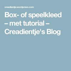 Box- of speelkleed – met tutorial – Creadientje's Blog